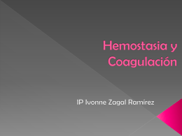 Hemostasia y Coagulación Ivonne Zagal