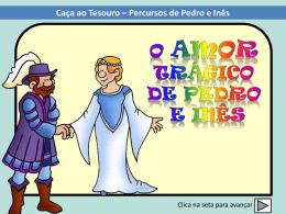D. Pedro e D. Inês de Castro Caça ao Tesouro