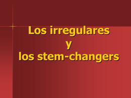 El subjuntivo (los irregulares y los stem