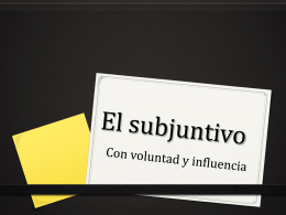 Subjuntivo influencia y voluntad ppt