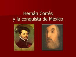Hernan Cortés y la conquista de México