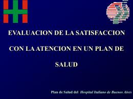 Evaluación de la satisfacción con la atención en un Plan de Salud
