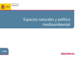 Espacios Naturales y Política Medioambiental