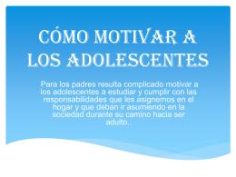 Cómo motivar a los adolescentes - instituto san ignacio de loyola