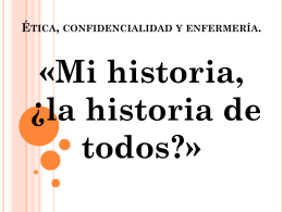 ÉTICA, CONFIDENCIALIDAD Y ENFERMERÍA. «Mi historia