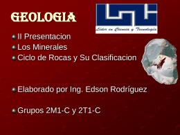 LOS MINERALES - Ing. Edson Rodríguez Solórzano