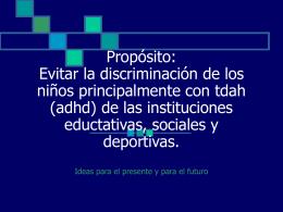 Propósito: Evitar la discriminación de los niños principalmente con