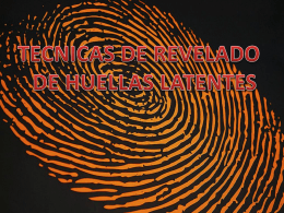 TECNICAS DE REVELADO DE HUELLAS