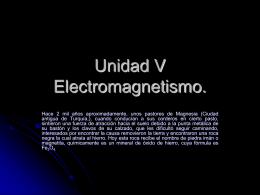 Unidad V Electromagnetismo.