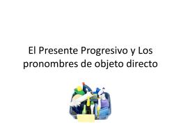 El Presente Progresivo y Los pronombres de objeto
