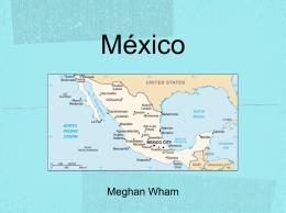 México Meghan Wham Hechos Básicos La población: 114, 975, 406