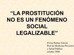 """""""LA PROSTITUCIÓN NO ES UN FENÓMENO SOCIAL LEGALIZABLE"""