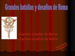 El Imperio Romano y sus grandes batallas.