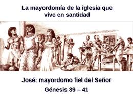 José, mayordomo fie del Señor - Gn 39-41