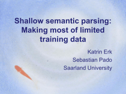 Shallow semantic parsing: Making most of limited trainig data