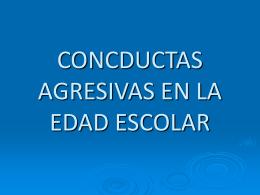CONCDUCTAS AGRESIVAS EN LA EDAD ESCOLAR