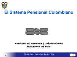 El Sistema Pensional Colombiano Ministerio de Hacienda y CrEdito