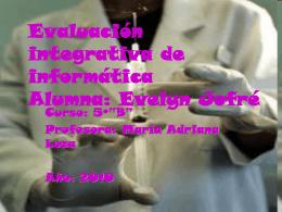 Evaluación integrativa de informática Alumna: Evelyn Jofré