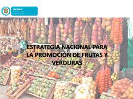 Estrategia Nacional para la Promoción de Frutas y Verduras – Min