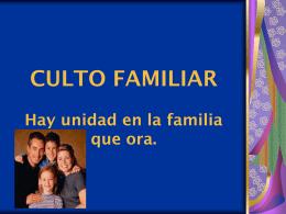 el culto familiar - ministeriolaesperanzaesjesus.com