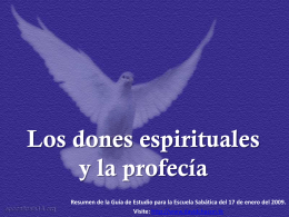 Los dones espirituales y la profecía. Los dones espirituales