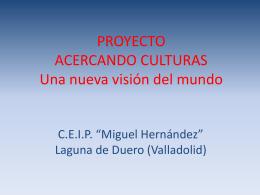 PROYECTO ACERCANDO CULTURAS Una nueva visión del mundo