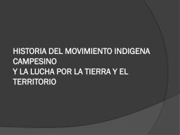 HISTORIA DEL MOVIMIENTO INDIGENA CAMPESINO Y