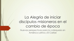 La Alegría de iniciar discípulos misioneros en el cambio de