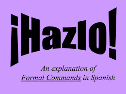 An explanation of Formal Commands in Spanish - MmePAEZ