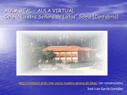 """AULA REAL – AULA VIRTUAL Ceip """"Nuestra Señora de Latas"""