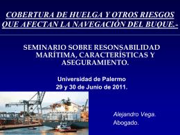 Cobertura de huelga y otros riesgos que afectan la navegación del