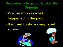 Pretérito: Regular AR forms in the past tense