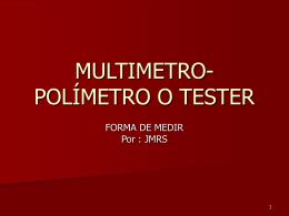 MULTIMETRO- POLÍMETRO O TESTER