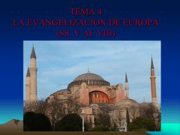 TEMA 4 LA EVANGELIZACION DE EUROPA (SS. V AL VIII)