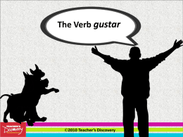 Gustar and Verbs like Gustar""
