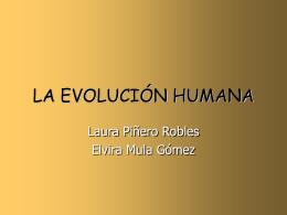 LA EVOLUCIÓN HUMANA-Laura Piñero y Elvira Mula