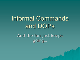 Informal Commands and DOPs