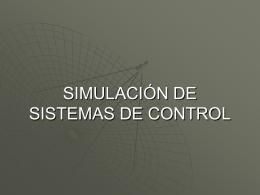 SIMULACIÓN DE SISTEMAS DE CONTROL