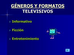 FORMATOS Y GÉNEROS TELEVISIVOS