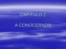 CAPíTULO 2 A CONOCERNOS