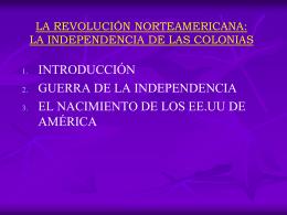 LA REVOLUCIÓN NORTEAMERICANA: LA INDEPENDENCIA DE