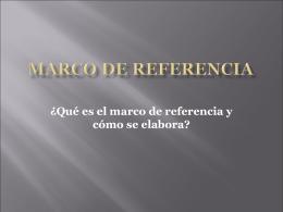 ¿Qué es el marco de referencia y cómo se elabora?