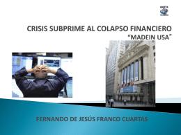 "CRISIS SUBPRIME AL COLAPSO FINANCIERO ""MADEIN USA"""