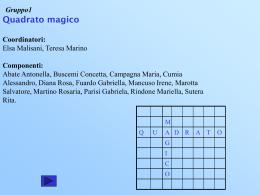 Gruppo1 Quadrato magico Coordinatori: Elsa Malisani  , Teresa