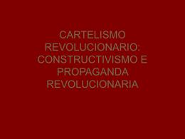 cartelismo revolucionario: constructivismo e propaganda