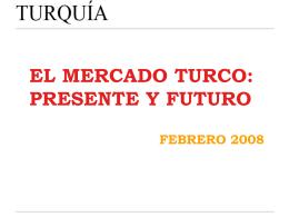 EL MERCADO TURCO: PRESENTE Y FUTURO