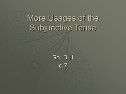 More Usages of the Subjunctive Tense