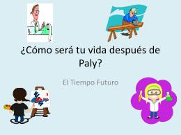 ¿Cómo será tu vida después de Paly?