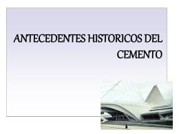 ANTECEDENTES HISTORICOS DEL CEMENTO