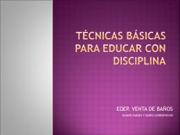 Técnicas básicas para educar con disciplina